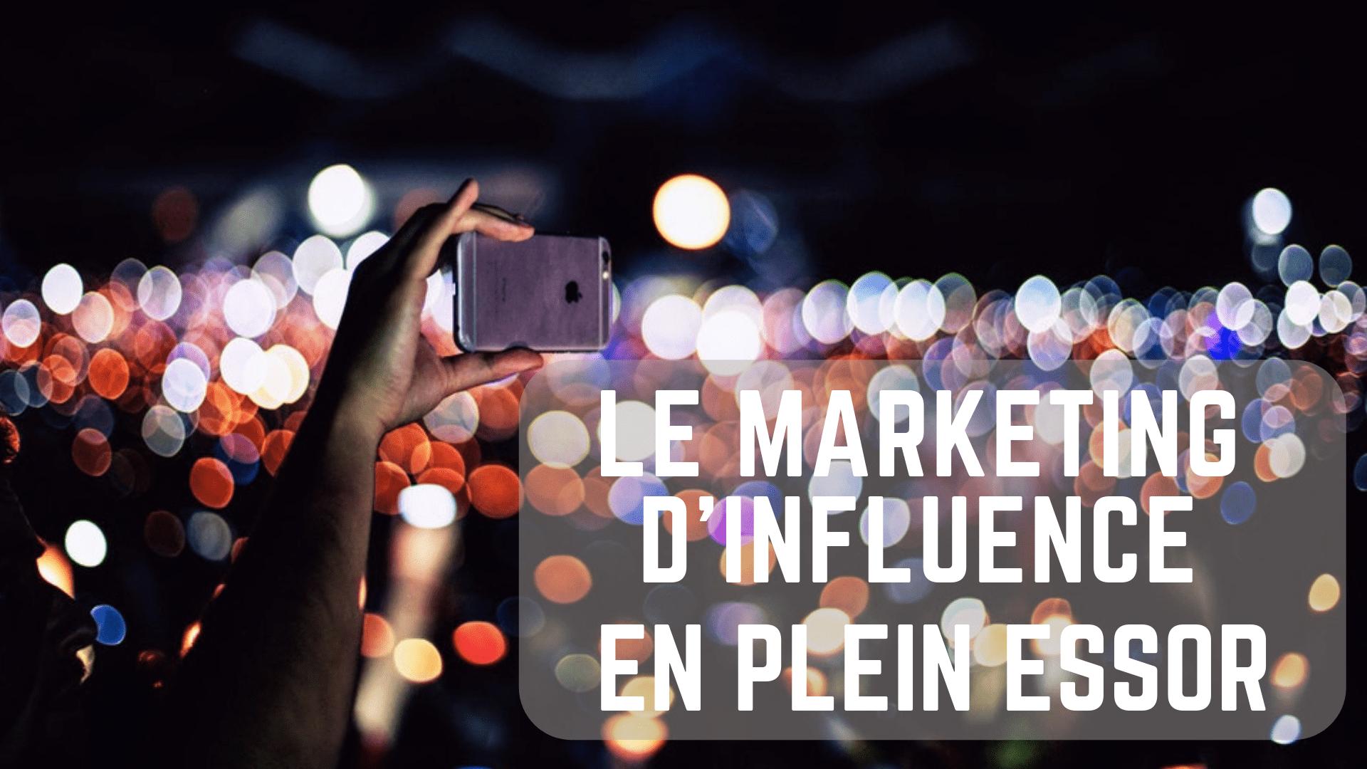 Le marketing d'influence, une stratégie en plein essor